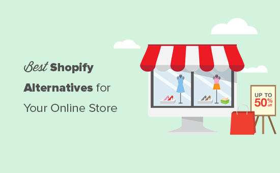 Recherchez des alternatives à envisager pour votre boutique en ligne