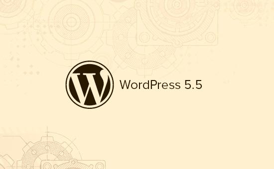 Les nouveautés de WordPress 5.5 avec les fonctionnalités et les captures d'écran