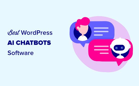 Le meilleur logiciel de chatbots AI pour WordPress